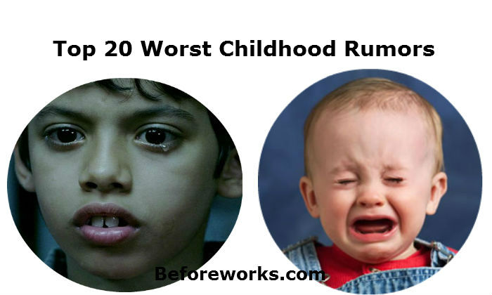 Top 20 Worst Childhood Rumors